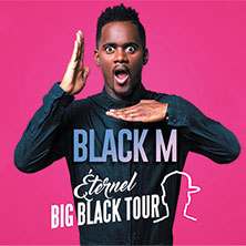 BLACK M - Eternel Big Black Tour - Billets