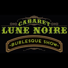Cabaret Lune Noire - Burlesque Show