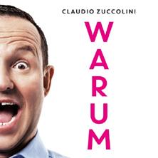 Claudio Zuccolini | WARUM?