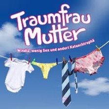 Traumfrau Mutter in Basel, 16.05.2019 - Tickets -