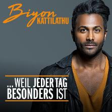 Biyon Kattilathu - ...Weil jeder Tag besonders ist