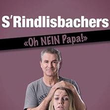 S'Rindlisbachers – «Oh NEIN Papa!»