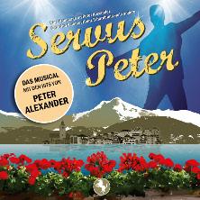 Servus Peter - Das Musical mit den Hits von Peter Alexander