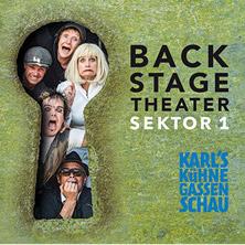 BACKSTAGE Theater, Sektor1 / Karl's kühne Gassenschau
