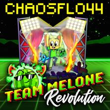 Chaosflo44 - Team Melone Revolution Tour
