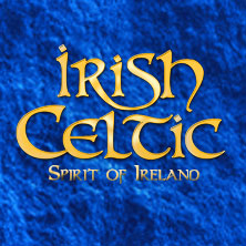 IRISH CELTIC - Spirit of Ireland