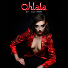 Ohlala-SEXY-CRAZY-ARTISTIC in Lausanne, 26.10.2019 - Tickets -