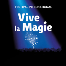 Festival International - Vive la Magie
