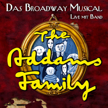 The Addams Family - Das Broadway Musical