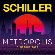 SCHILLER I Metropolis - Clubtour 2022