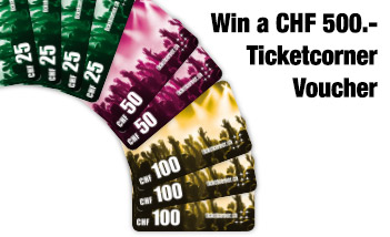 Win Ticketcorner Voucher CHF 500.-!